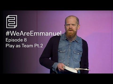 #WeAreEmmanuel 8   Play As Team Pt2