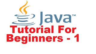 Java Tutorial For Beginners (Step by Step tutorial)