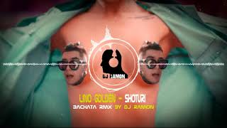 LINO GOLDEN - SHOTURI (Bachata Remix by 🎧DJ Ramon🎧) #djramonbachata