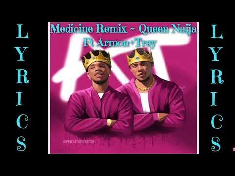 Medicine Remix Lyrics ~ Queen Naija Ft Armon and Trey❣️