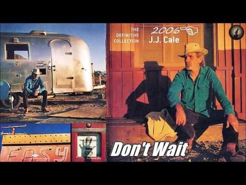 J.J. Cale - Don't Wait (Kostas A~171) mp3