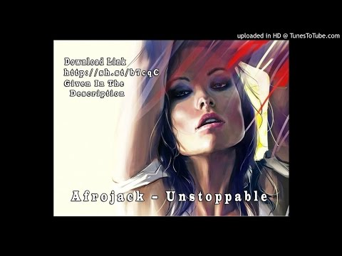 Afrojack – Unstoppable (Extended Mix) 320 kbps download