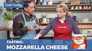 Our Supermarket Mozzarella Cheese Taste Test