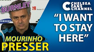 """I Want To Stay Here"" - Chelsea Vs Burnley -  Jose Mourinho Press Conference"