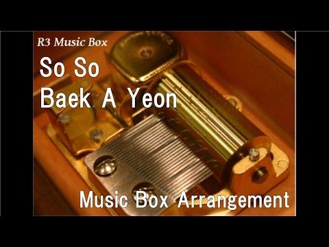 So So/Baek A Yeon [Music Box]