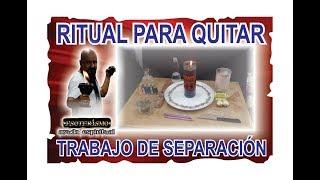 RITUAL PARA QUITAR TRABAJO DE SEPARACIÓN| ESOTERISMO AYUDA ESPIRITUAL
