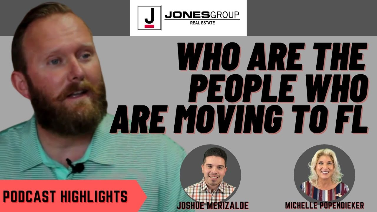 WHO ARE MOVING TO FLORIDA RIGHT NOW?   JARED JONES   JONES GROUP REAL ESTATE