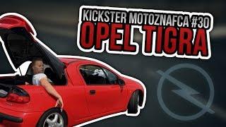 Opel Tigra - Kickster MotoznaFca #30