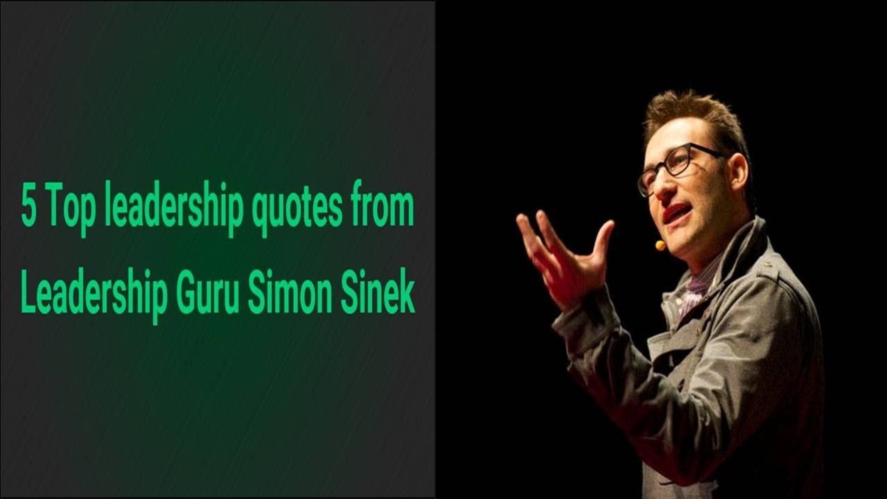 5 Top Leadership Quotes From Leadership Guru Simon Sinek Youtube