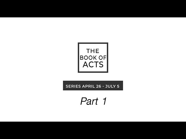 Book of Acts - Part 1