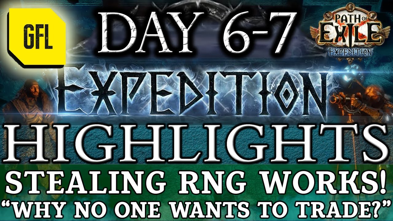 """Path of Exile 3.15: EXPEDITION DAY # 6-7 Highlights """"WHY NO ONE WANTS TO TRADE WITH ME"""" STEALING RNG"""
