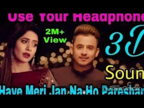 #3D Audio Bass Boosted Haye O Meri Jaan Na Ho Pareshan Song