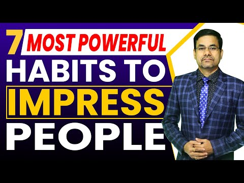 Top most Habits to impress people | Attractive personality | How to impress others smartly