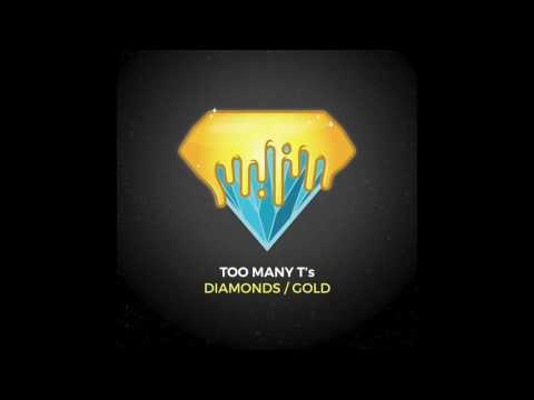 Too Many T's - Diamonds Gold (Ice, white and black) [HD Audio]