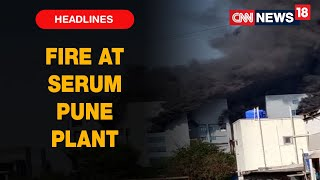 Fire Erupts At Building In Serum Institute Of India, Vaccine Manufacturing Unit Not Affected