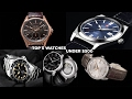 Top 5 Watches Under $500 | Episode 1