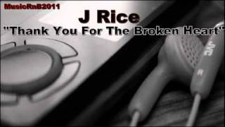 J Rice - Thank You For The Broken Heart (with Lyrics)