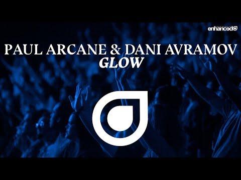 Paul Arcane & Dani Avramov - Glow [Available 18.08.2017]