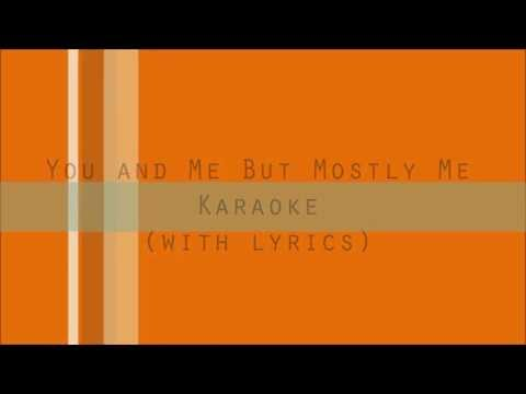 You and Me But Mostly Me Karaoke From The Book Of Mormon