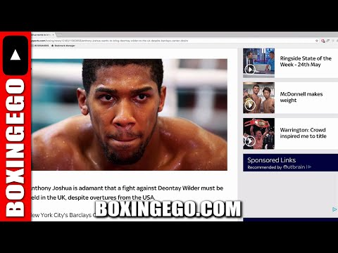 WOW!!! BARCLAYS CENTER BEGS ANTHONY JOSHUA TO FIGHT DEONTAY WILDER IN BROOKLYN NY; AJ WANTS UK FIGHT