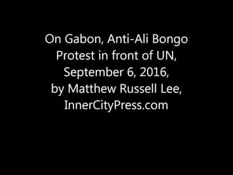 On Gabon, Protest by UN of Bongo, Father and Son, Ban's Nepotism