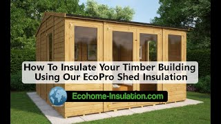 How To Insulate Your Timber Building And Shed Using Ecoquilt Expert Reflective Multifoil Insulation