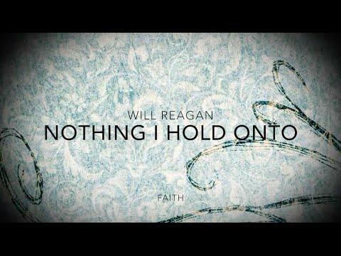 Nothing I Hold Onto Lyric Video