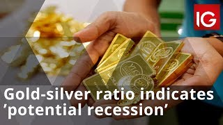 Gold-silver ratio is indicating 'potential recession'
