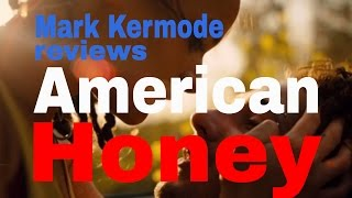American Honey reviewed by Mark Kermode