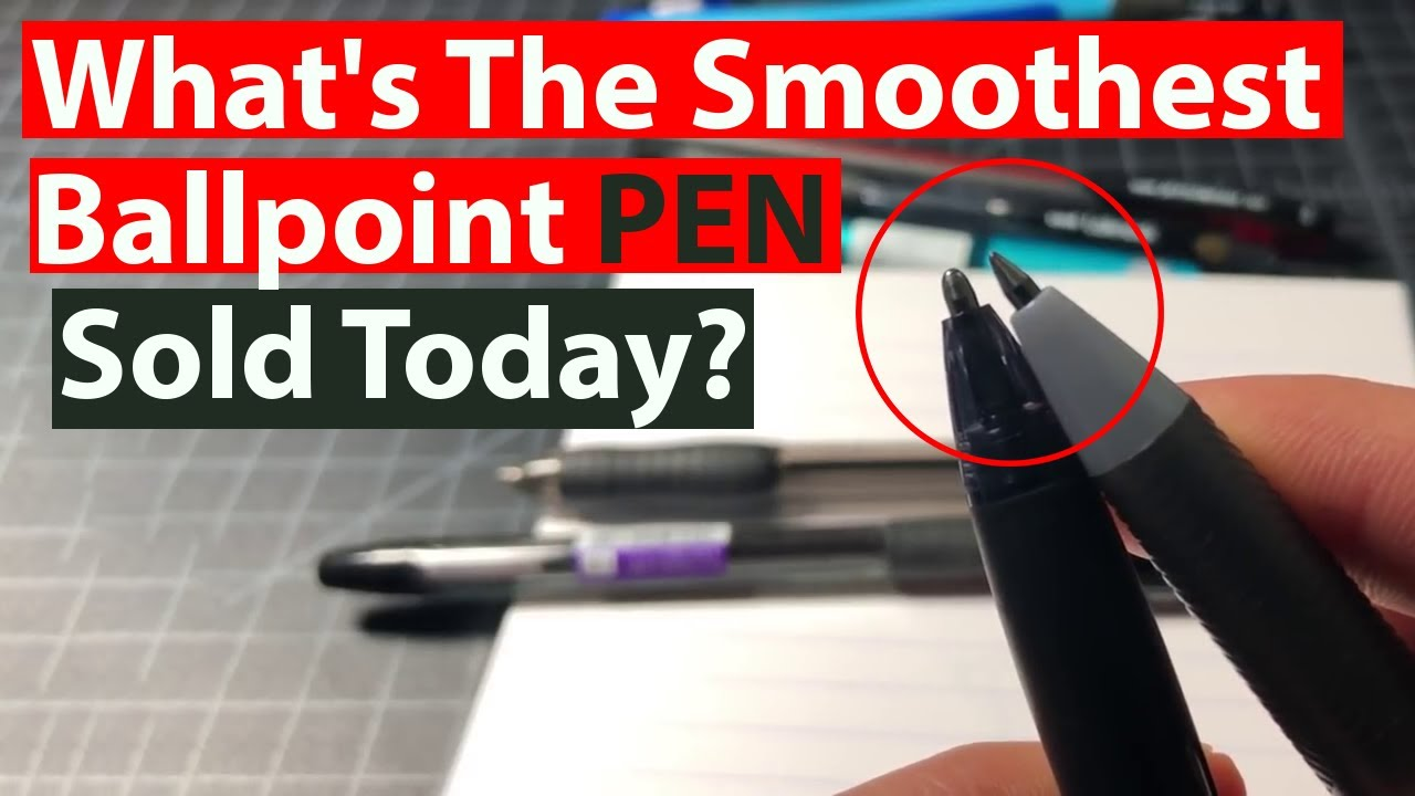 What's The Smoothest Ballpoint Pen Sold Today?