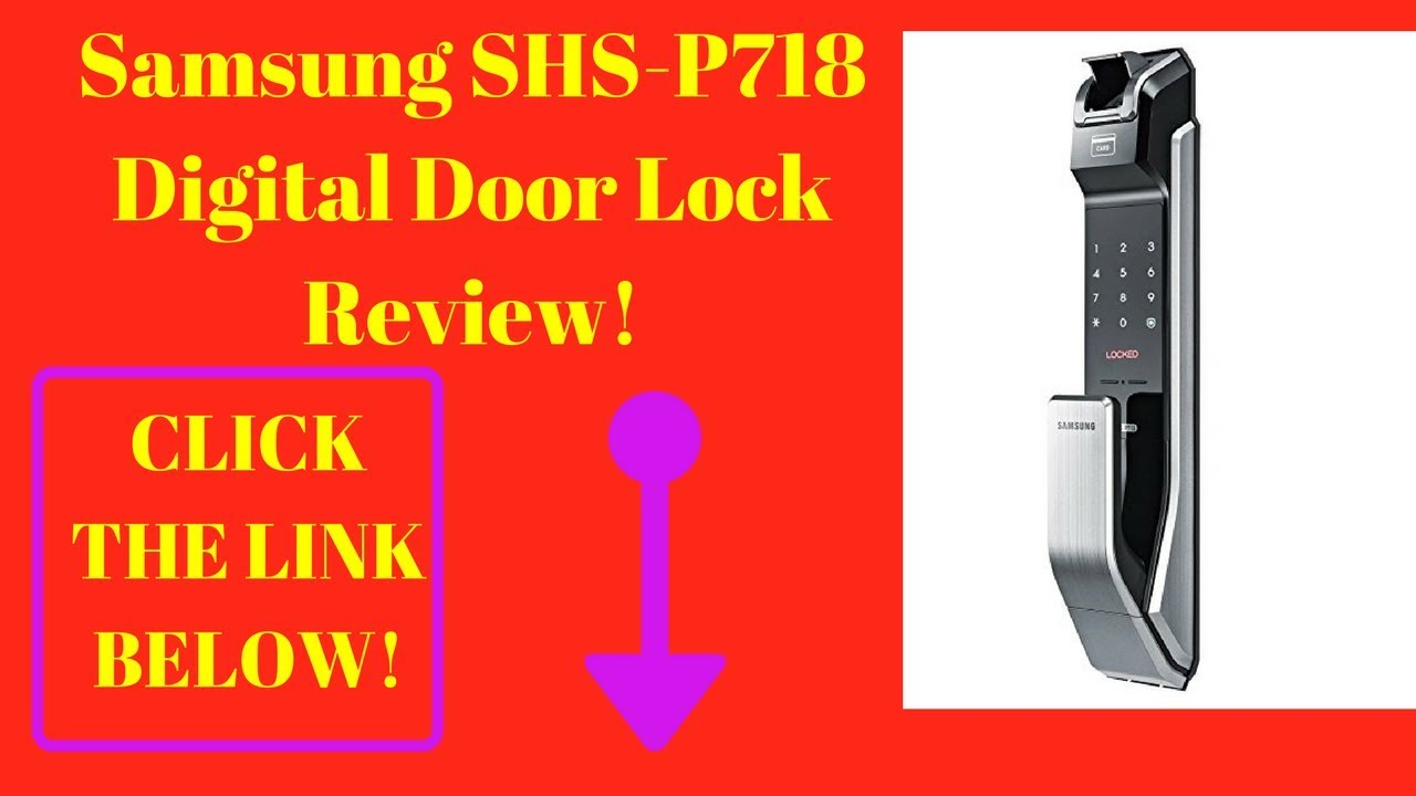 Samsung SHS-P718 Digital Door Lock Review!
