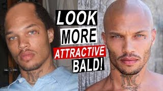 Why Do Some People Look More Attractive Bald?! + 5 TIPS!