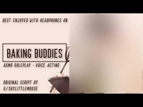 Baking Buddies [ASMR] [Roommates to Lovers] [Flirty] [Soft Spoken] [Sweet] [Wholesome] [M4F]