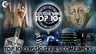 Doctor Who Top 10s : Top 10 Classic Series Comebacks