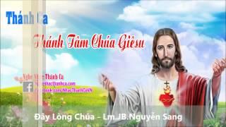 Thánh Ca   Đây Lòng Chúa   Lm JB Nguyễn Sang