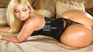 Repeat youtube video Big Booty - DJ London (Produced By DJ London) Freestyle some whats