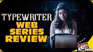 TYPEWRITER (Web Series) : Season 1 Review