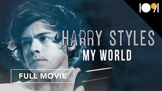 Harry Styles: My World (FULL DOCUMENTARY)