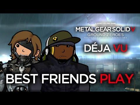 Best Friends Play Ground Zeroes: Déja Vu