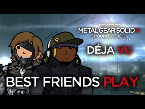 Best Friends Play Ground Zeroes: Déja Vu