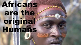 Part 2 Africans are the original humans