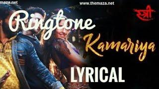 Kamariya Song | (Lyrical ) Ringtone | Stree Movie | Nora Fatehi | Free Download
