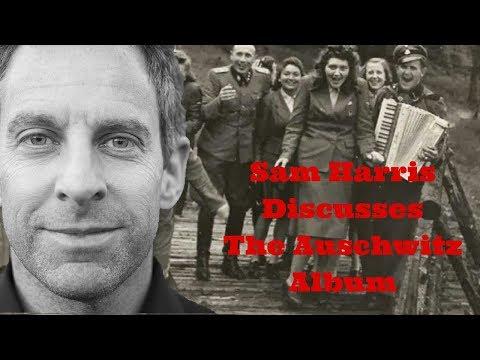 """Sam Harris discusses the """"Auschwitz Album"""""""