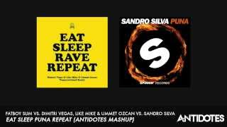Fatboy Slim vs. DV, LM & Ummet Ozcan vs. Sandro Silva - Eat Sleep Puna Repeat (Antidotes Mashup)