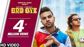Bro Oye Full Song Gur Sidhu ft Pardhaan New Song 2019 White Hill Music