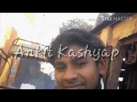 Dil tod diya tadapta chhod diya 720 HD video (Ankit Kashyap MO. Number. 9871753137)(Hardoi )