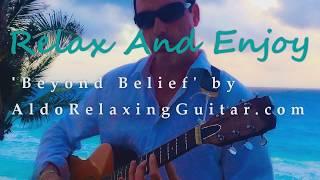 Beyond Belief Caribbean Island Ocean Relaxing Music Instrumental Guitar Song By Aldo
