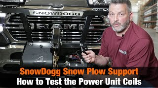 SnowDogg Tech Support: Testing the Coils on the Plow Power Unit