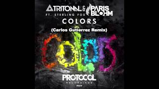 Tritonal & Paris Blohm feat. Sterling Fox -  Colors (Carlos Gutierrez Remix)