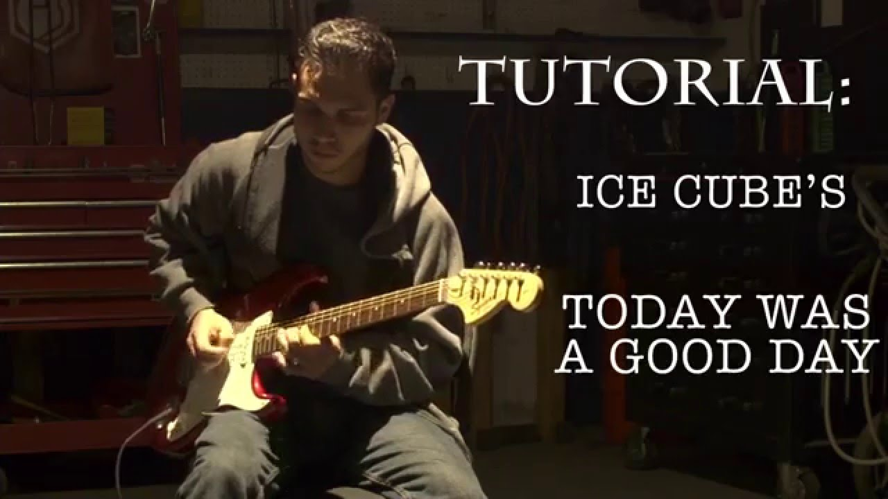 Ice Cube Today was a Good Day (Lesson) - YouTube